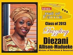 HALL OF FAME 2013 DAZZLING Diezani Allison-Madueke, Minister of Petroleum & Resources